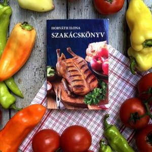 Horváth Ilona szakácskönyve - Ebből tanultunk főzni a rendszerváltás előtt