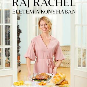 """""""A konyhában töltött idő énidő is lehet"""" – Raj Ráchellel beszélgettünk új szakácskönyve kapcsán"""